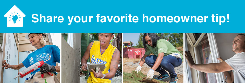 Share your favorite homeowner tip!